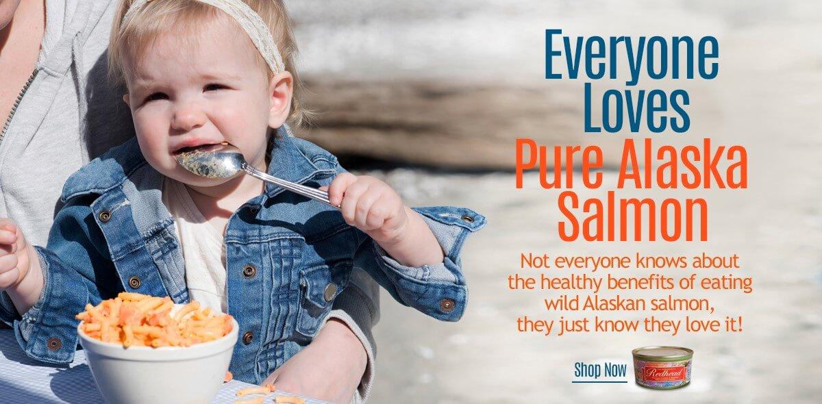 Everyone Loves Pure Alaskan Salmon